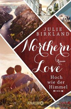 Hoch wie der Himmel / Northern Love Bd.1 (Mängelexemplar) - Birkland, Julie