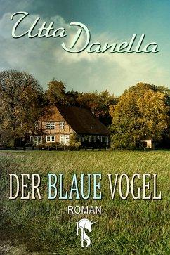 Der blaue Vogel (eBook, ePUB) - Danella, Utta