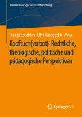 Kopftuch(verbot): Rechtliche, theologische, politische und pädagogische Perspektiven (eBook, PDF)