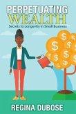 PERPETUATING WEALTH (eBook, ePUB)