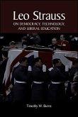 Leo Strauss on Democracy, Technology, and Liberal Education (eBook, ePUB)