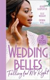 Wedding Belles: Falling For Mr Right: Bayside's Most Unexpected Bride (Saved by the Blog) / Because of You / When I'm with You (eBook, ePUB)