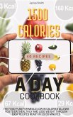 1500 Calories a Day Cookbook: The Food Plan for Meals Low in Calories Allows You to Eat Healthily and Lose Weight Through Easy Recipes Ready in 20/3