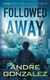 Followed Away (Exalls Attacks, Book 3)