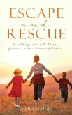 Escape and Rescue