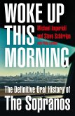 Woke Up This Morning: The Definitive Oral History of The Sopranos (eBook, ePUB)