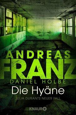 Die Hyäne / Julia Durant Bd.15 (Mängelexemplar) - Holbe, Daniel;Franz, Andreas