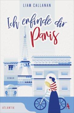 Ich erfinde dir Paris (Mängelexemplar) - Callanan, Liam