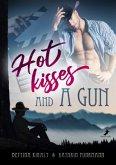 Hot kisses and a gun