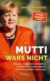 Mutti wars nicht. Populäre Legenden & kollektive Irrtümer über Angela Merkel, Flüchtlingspolitik und Europa. Faktencheck statt Fake News: fundierte Analyse des Fluchtgeschehens und seiner Folgen (eBook, ePUB)