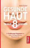 Gesunde Haut in nur 8 Wochen (eBook, ePUB)