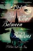 1794: The City Between the Bridges