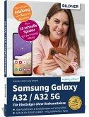 Samsung Galaxy A32 / A32 5G - Für Einsteiger ohne Vorkenntnisse