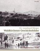Waldkirchener Geschichtsbilder