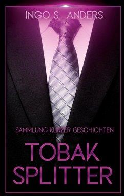 Tobaksplitter (eBook, ePUB) - Anders, Ingo S.