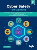 Cyber Safety for Everyone: Understand the Interplay between the Internet and one's Social and Mental Well-Being (English Edition) (eBook, ePUB)