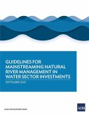Guidelines for Mainstreaming Natural River Management in Water Sector Investments
