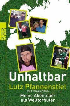 Unhaltbar (Mängelexemplar) - Pfannenstiel, Lutz