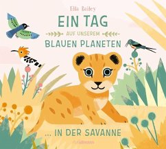 Ein Tag auf unserem blauen Planeten: In der Savanne (Restauflage) - Bailey, Ella
