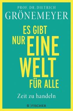 Es gibt nur eine Welt für alle. Zeit zu handeln (Mängelexemplar) - Grönemeyer, Dietrich