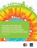 The Greater Mekong Subregion Economic Cooperation Program Strategic Framework 2030