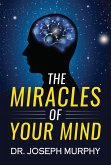 The Miracles of Your Mind (eBook, ePUB)