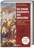 Die große Geschichte der Kreuzzüge