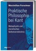 Praktische Philosophie bei Kant