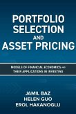 Portfolio Selection and Asset Pricing: Models of Financial Economics and Their Applications in Investing