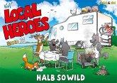 Local Heroes / Halb so wild