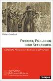 Predigt, Publikum und Seelenheil (eBook, PDF)