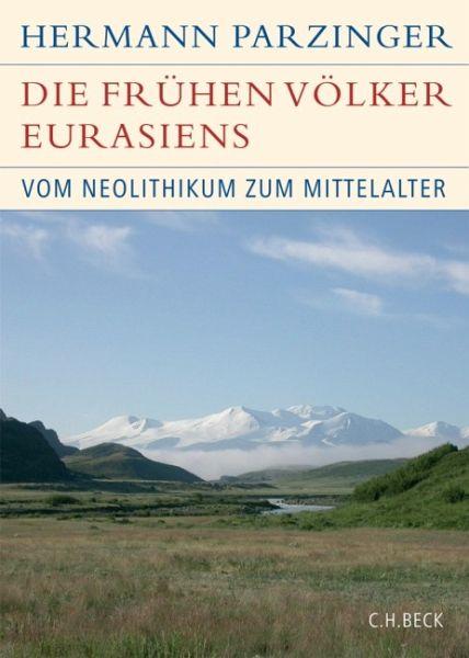 Die frühen völker eurasiens von hermann parzinger buch