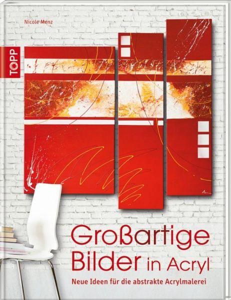 Gro artige bilder in acryl von nicole menz taschenbuch - Acrylmalerei ideen ...