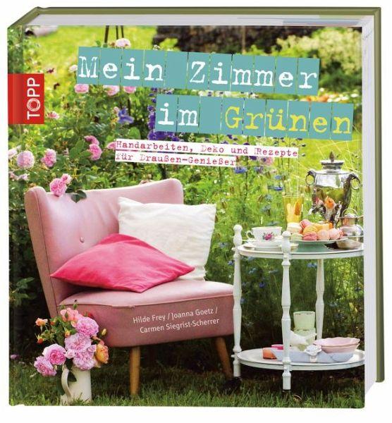 mein zimmer im gr nen von hilde frey joanna goetz carmen siegrist scherrer taschenbuch. Black Bedroom Furniture Sets. Home Design Ideas