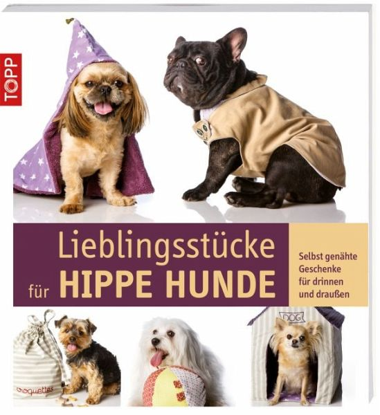 lieblingsst cke f r hippe hunde taschenbuch. Black Bedroom Furniture Sets. Home Design Ideas