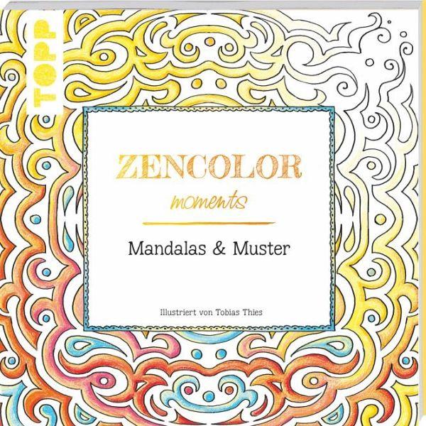 zencolor moments mandalas muster von tobias thies taschenbuch. Black Bedroom Furniture Sets. Home Design Ideas